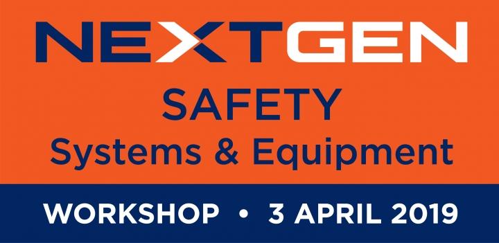 NEXT GEN Safety Systems & Equipment Workshop